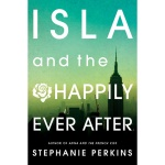 Isla-and-the-Happily-Ever-After_510x510